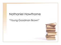 an analysis of writing style in young goodman brown by hawthorne Nathaniel hawthorne young goodman brown often times the time period in which fiction was written often influences its style young goodman brown, written.