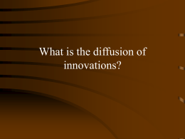 What is the diffusion of innovations?