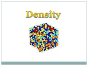 Density = mass = g/mL volume Example 1