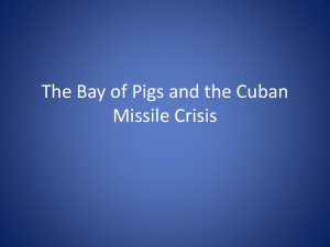 The Bay of Pigs and the Cuban Missile Crisis