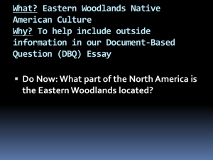 What? Eastern Woodlands Native American Culture Why? To help