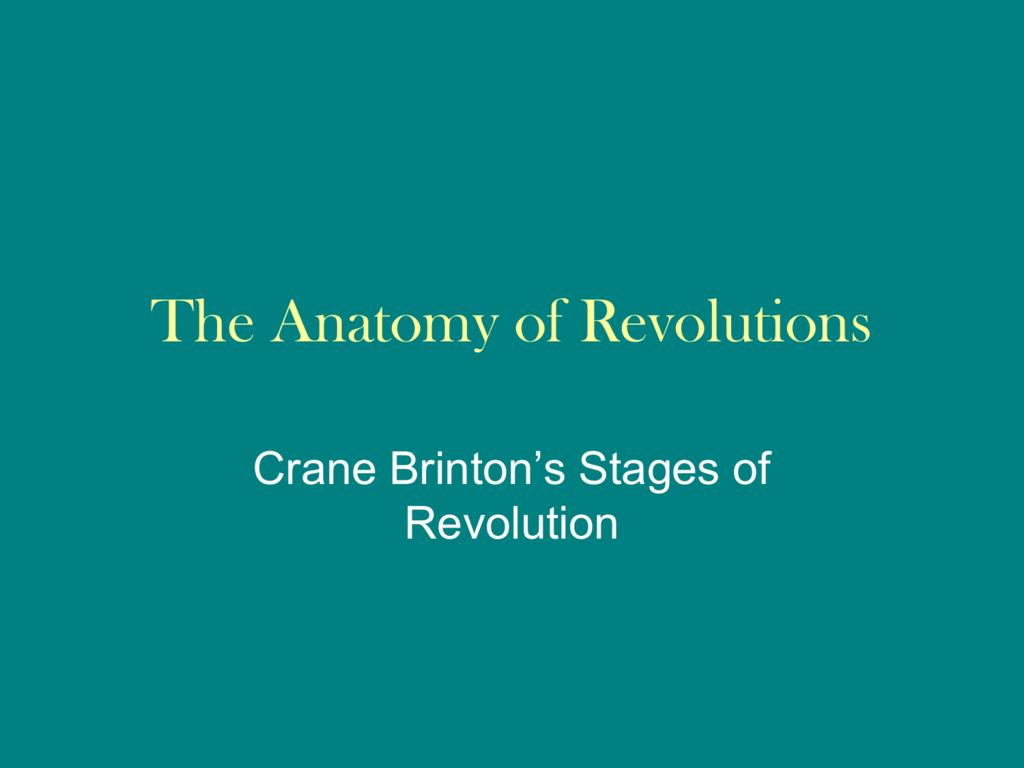 The Anatomy of Revolutions
