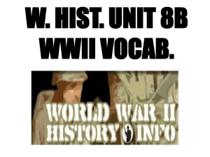 W. Hist. U8B WWII Vocab. Power Point