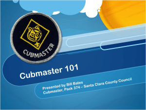 "Cubmaster 101 PPT - Cubmaster ""B"" – University of Scouting"