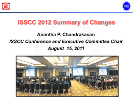 ISSCC 2012 Summary of Changes Anantha P. Chandrakasan