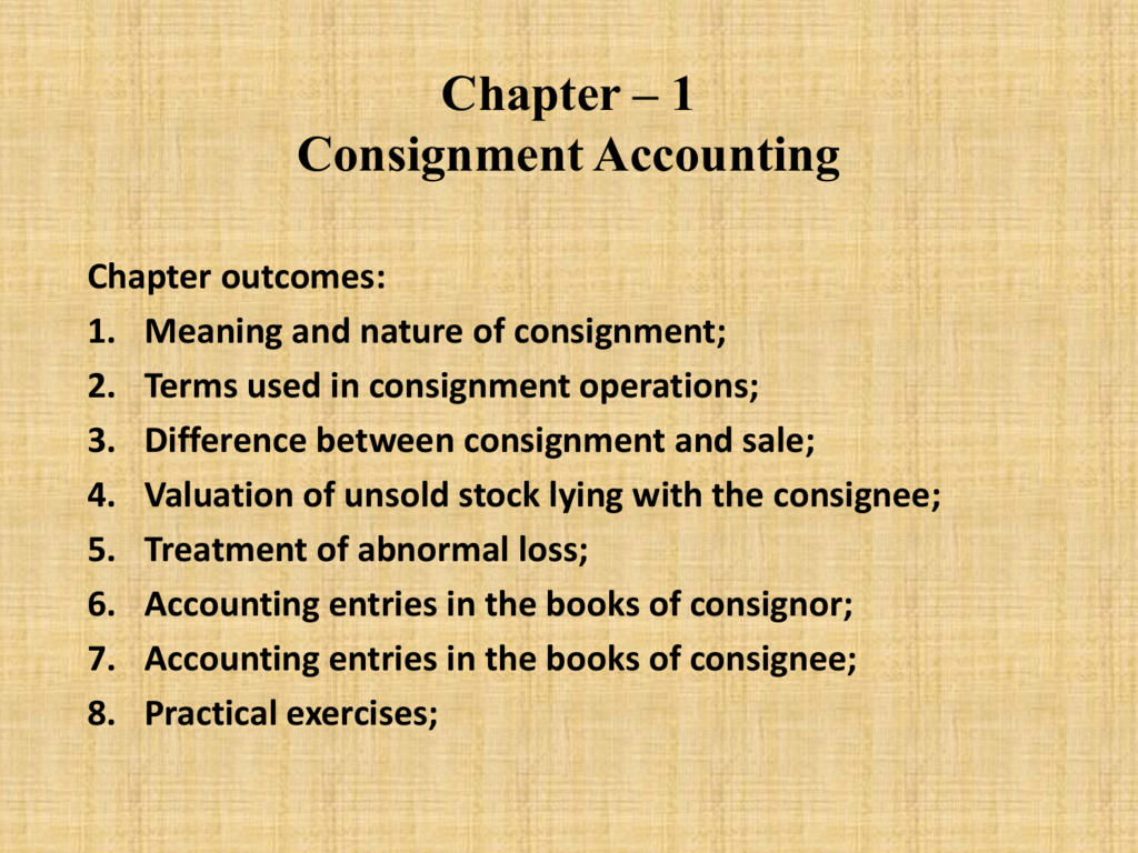 brand new 70589 52666 Meaning and nature of consignment  2. Terms used in consignment operations   3. Difference between consignment and sale  4. Valuation of unsold stock  lying ...