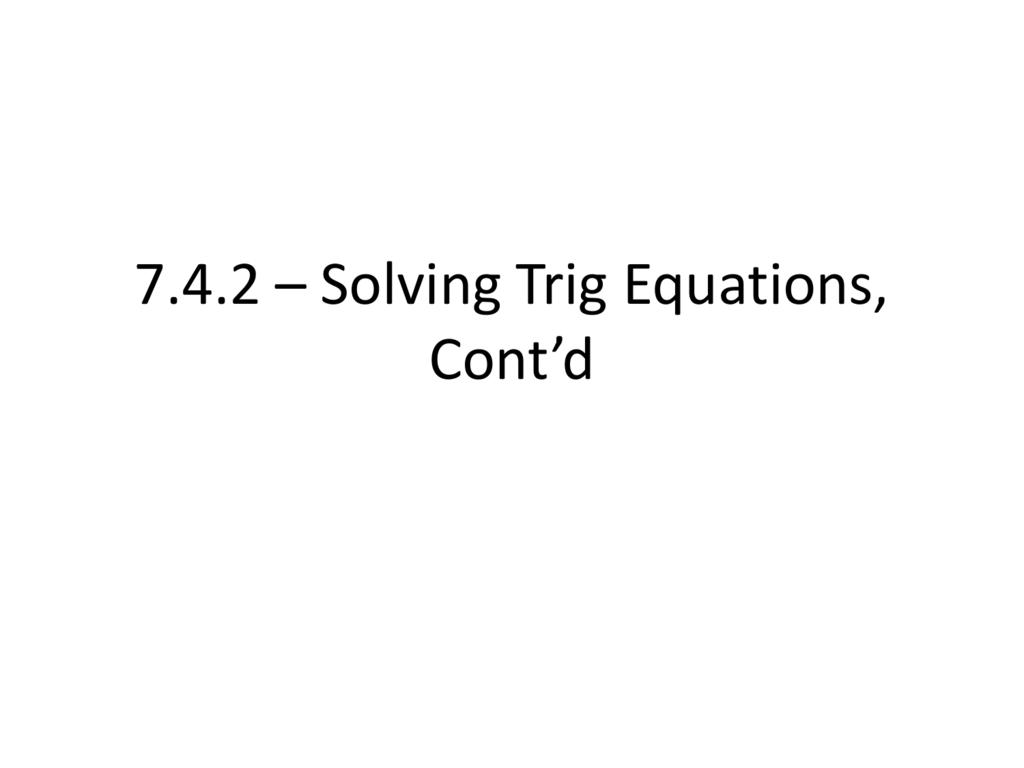 Worksheets Trig Equations Worksheet 7 4 2 solving trig equations contd
