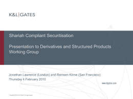 Shariah Compliant Securitisation Presentation to Derivatives and