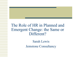 The Role of HR in Planned and Emergent Change: the Same