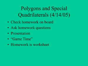 Polygons and special quadrilaterals 4/12/05