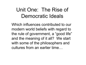 Unit One: The Rise of Democratic Ideals