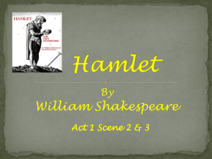 Act 1 scene 2 Hamlet is thinking about his father That we with wisest