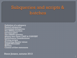 Slides - subqueries and scripts & batches