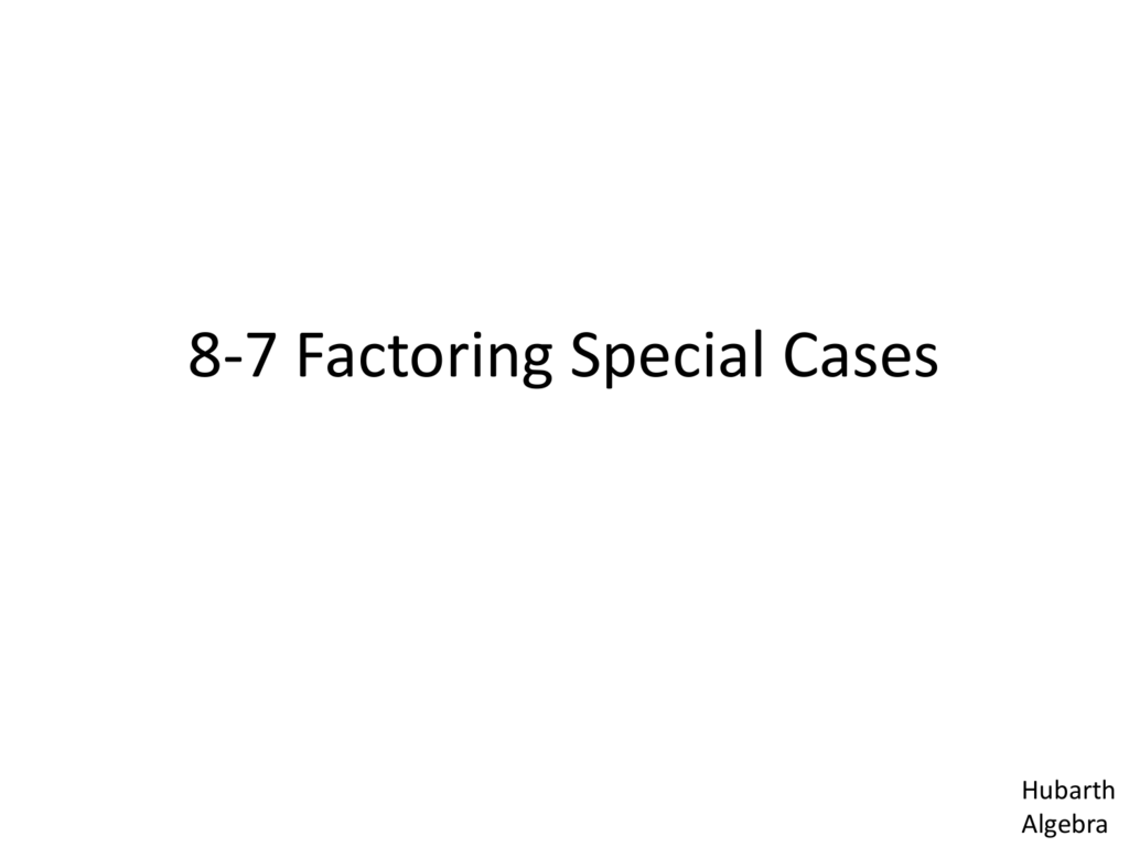 8 7 Factoring Special Cases