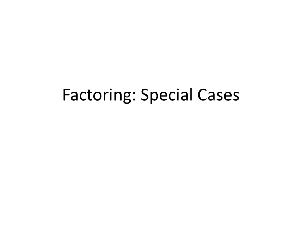 Factoring Special Cases