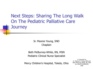 Next Steps: Sharing The Long Walk On The Pediatric Palliative Care