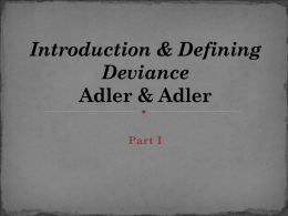 Introduction & Defining Deviance Adler & Adler