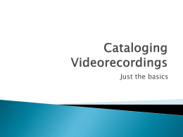 Cataloging Videorecordings & DVDs - SEMLA
