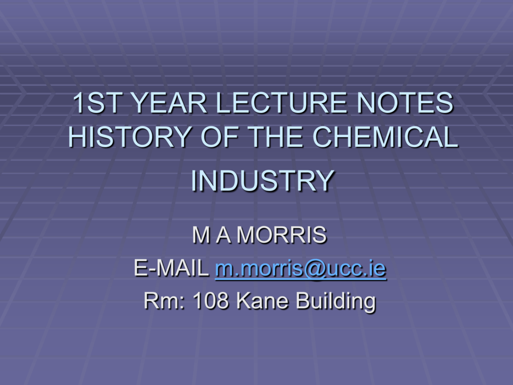 1st year lecture notes history of the chemical industry