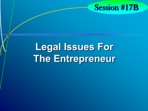 Session #17B Legal Issues For The Entrepreneur