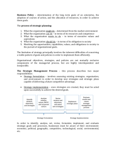 Business Policy – determination of the long term goals of an