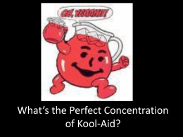What*s the Perfect Concentration of Kool-Aid?