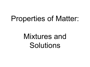 Properties of Matter: Mixtures and Solutions