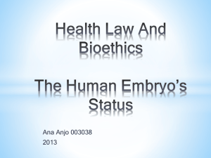 Health Law And Bioethics The Human Embryo*s Status