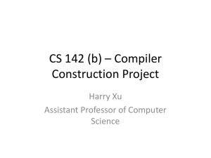 CS 142 (b) * Compiler Construction Project