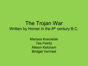 The Trojan War Written by Homer in the 8th century B.C.