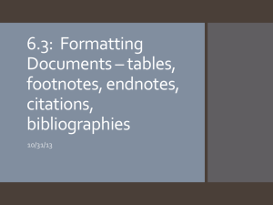 6.3: Formatting Documents * tables, footnotes, endnotes, citations