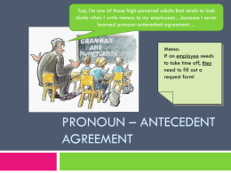 Pronoun – Antecedent Agreement