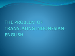 THE PROBLEM OF TRANSLATING INDONESIAN