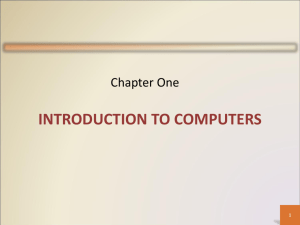 Chapter 1- INTRODUCTION TO COMPUTERS