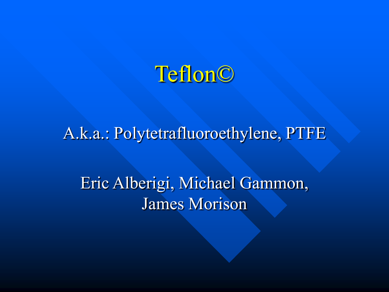 Teflon©