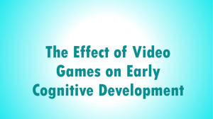 The Effect of Video Games on Early Cognitive Development