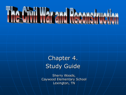 Chapter 4 Study Guide the Civil War and Reconstruction
