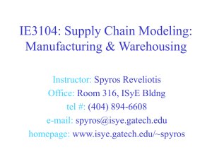 IE3104: Supply Chain Modeling: Manufacturing & Warehousing