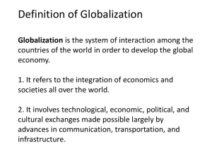 Definition of Globalization Globalization is the
