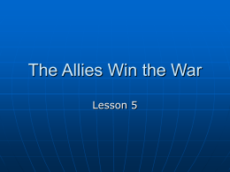 Chapter 8 Lesson 5 The Allies Win the War