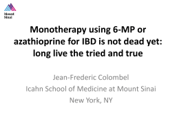 Monotherapy using 6-MP or azathioprine for IBD is not dead yet