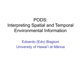 PODS Interpreting Spatial and Temporal Environmental Information