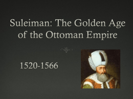 Suleiman: The Golden Age of the Ottoman Empire