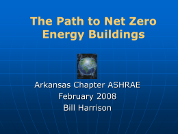 February 2009 Program: The Path to Net Zero Energy Buildings by