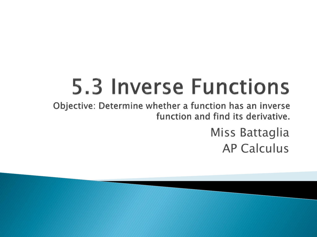 5 3 Inverse Functions Objective Determine Whether A Function Has