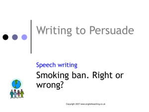 Persuasive Writing / Speeches: Smoking Ban