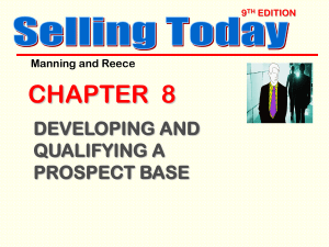 DEVELOPING AND QUALIFYING A PROSPECT BASE Selling Today