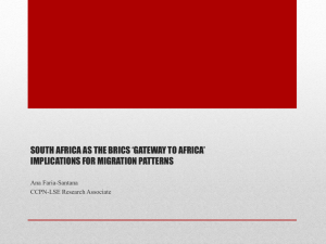 SOUTH AFRICA AS THE BRICS *GATEWAY TO AFRICA