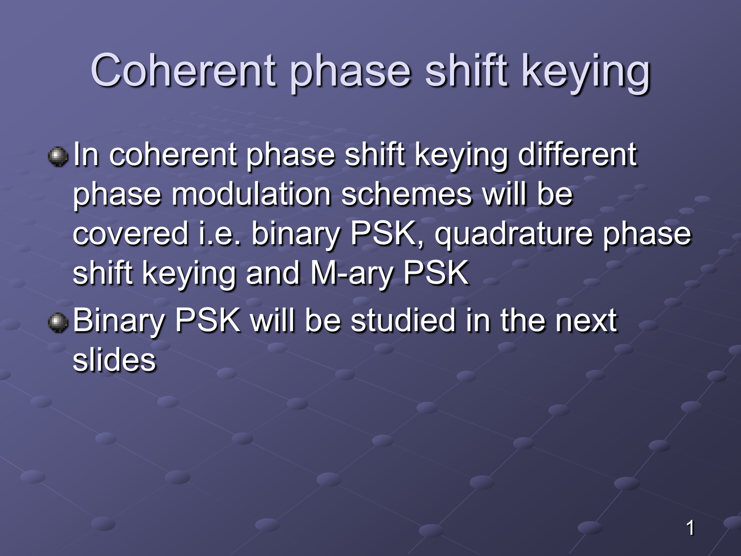 coherent phase shift keying different phase modulation schemes will be  covered i e  binary psk, quadrature phase shift keying and m-ary psk binary  psk