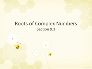 Roots of Complex Numbers (9.3).